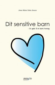 Dit sensitive barn Anne-Mette Sohn Jensen
